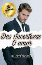 Das Incertezas. O Amor  2 Temporada by DamieDornanBrasil
