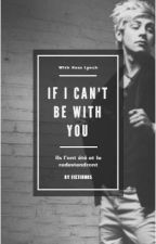 If I can't be with you // Ross Lynch fiction by FictionR5