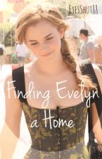 Finding Evelyn A Home by EyesShut88