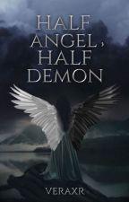 Half Angel, Half Demon #Wattia2017 by 29aug15