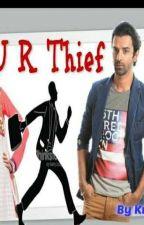 U R Thief....... by KrithikaRshi