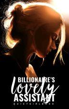 Billionaire's Lovely Assistant by Quietgirlboss