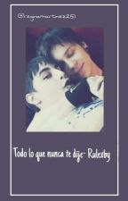 Todo Lo Que Nunca Te Dije- Rulexby by LittleStarLord251