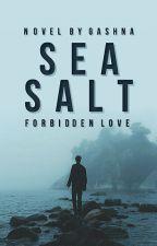 Sea Salt (Forbidden Love) by GaShNa