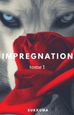 Imprégnation (tome 1) by Bukkuma