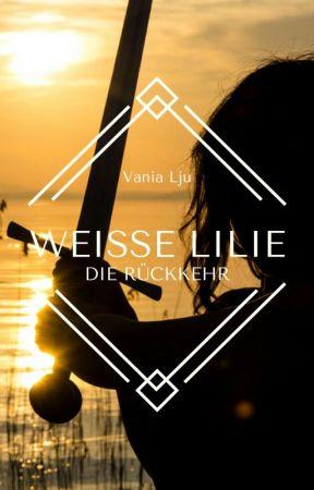 WEISSE LILIE  II  Die Rückkehr by vanialju