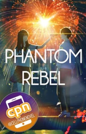 ⚔ Phantom Rebel ⚔ 「 Cell Phone Novel 」 by detectivenerdx