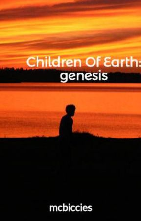 Children Of Earth: genesis by mcbiccies