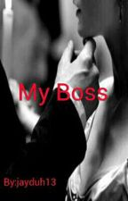 My Boss by Miss_Jay13
