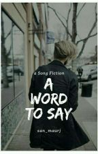 [SF] Words To Say by san_maurj