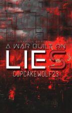 A War Built On Lies by cupcakewolf23