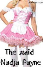 The Maid by NadjaPayne