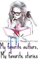 My Favorite Stories, My Favorite Authors by EpitomeVirgo