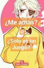 ¿Me Amas o Solo es un Juego? {Bill Cipher y Tu} by Neko_FoxyGirl