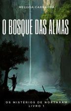 O Bosque das Almas by MelCarnauba