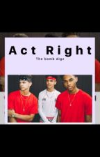 Act Right by kksb99