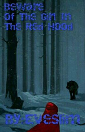 Beware of The Girl In the Red Hood by EveSlim