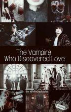 The Vampire Who Discovered Love by MinSeokjulya