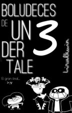 ✨ Boludeces de Undertale... ¡Tres! ✨ by Lirulkuin