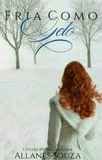 Fria como gelo by Nanny1004