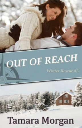 Out of Reach (Winter Rescue #3) by AuthorTamaraMorgan