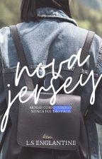 NOVA JERSEY [EM REVISÃO] by _englantine