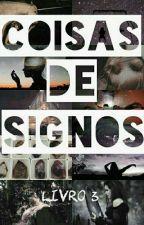 coisas de signos (livro 3) by lu1004angel