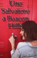 Une Salvatore à Beacon Hills! by Une_Folle-