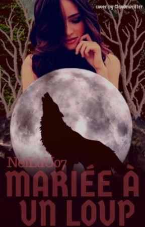 Mariée à un loup-garou by NelLuU07