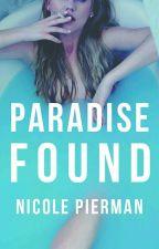 Paradise Found (Completed) #WattysShorts by AuthorishNicole