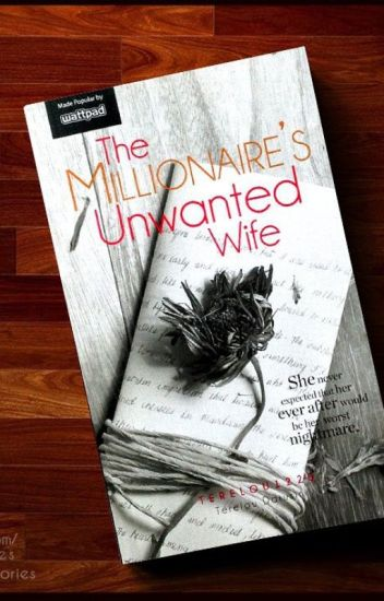 Millionaire's Unwanted wife ( Published under SUMMIT MEDIA)