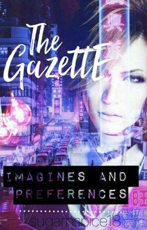 \\ The GazettE x Reader Imagines //  by Bambi_koi