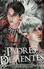 Padres Dementes [ChanBaek/KasBaek Mpreg] by xLILYCYx
