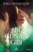 BİR GÜNAH GİBİ - Aşkın Renkleri Serisi 2 (KİTAP OLDU) by burcununhikayeleri