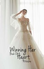 Winning Her Heart |Book III by -Nitasha