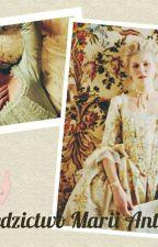 Dziedzictwo Marii Antoniny by misssportyieveline