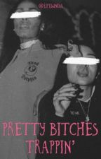 Pretty bitches Trappin' ( Gang related ) by Lifewniya