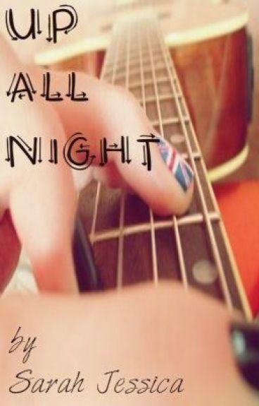 Up All Night by SarahJessa