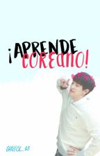 Aprende Coreano by byunee_sshi