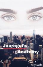 Jauregui's Anatomy by AllysWife