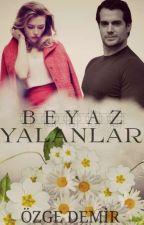 BEYAZ YALANLAR(Turhan #1) by PeridenMasallar