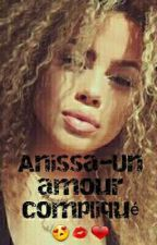 Anissa- Un amour compliqué 💋💕 by Brown_skinny