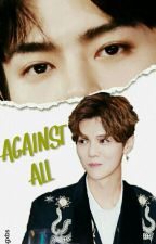 Against All •Hunhan• (TERMINADA)  by xocolatewings