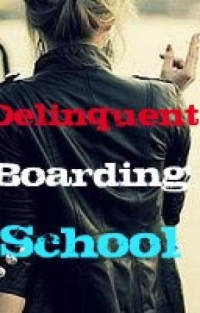 Delinquent Boarding School (watty awards) by MusicIsMyReality