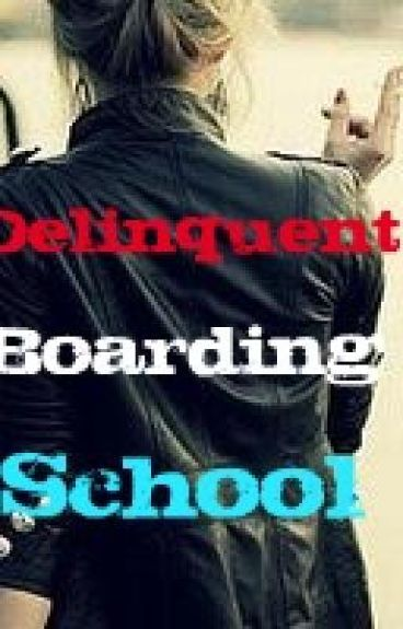Delinquent Boarding School (watty awards)
