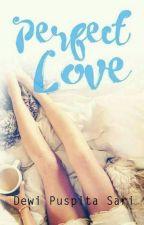 Perfect Love by ndudee
