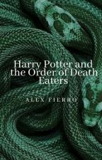 Harry potter and the order of death eaters  by alex_fierro13