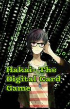 Hakai- The Digital Card Game by JinxandJasmine