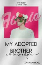 My Adopted Brother [MalayFic18+] by XaoniJayhoe_