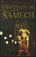 O Sagitário De Samech by Jluizf
